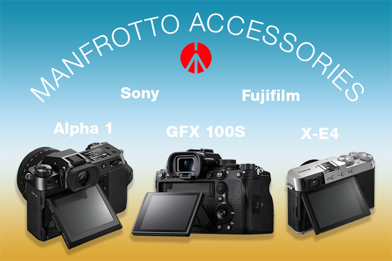 Manfrotto camera accessories for Sony and Fujifilm