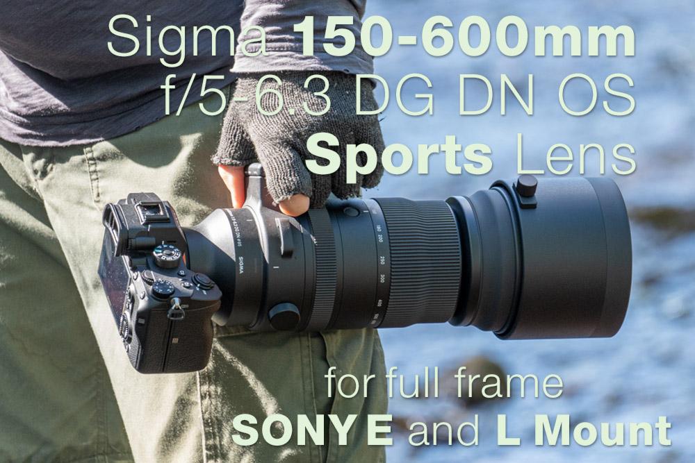 New Sigma 150-600mm f/5-6.3 DG DN OS Sports Lens