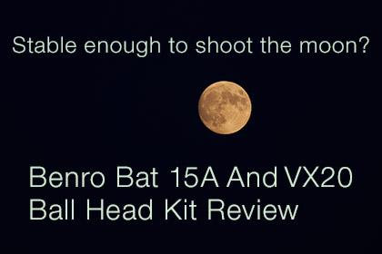 Benro Bat 15A And VX20 Ball Head Kit Review