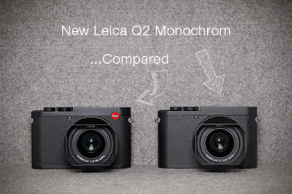 New Leica Q2 Monochrom Compared