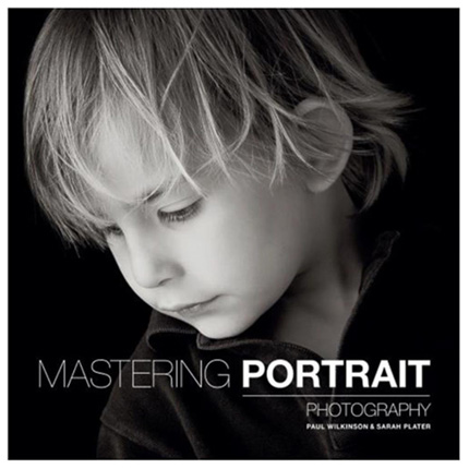 GMC Mastering Portrait Photography by Paul Wilkinson