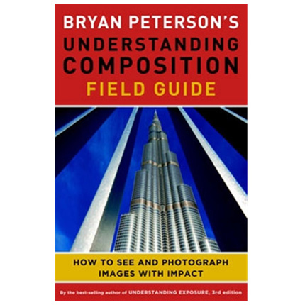 GMC Bryan Peterson's Understanding Composition Field G